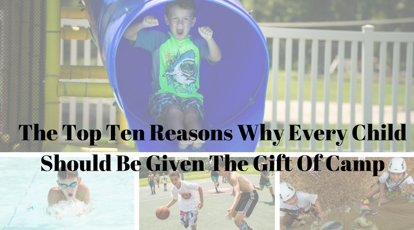 The Top Ten Reasons Why Every Child Should Be Given The Gift Of Camp