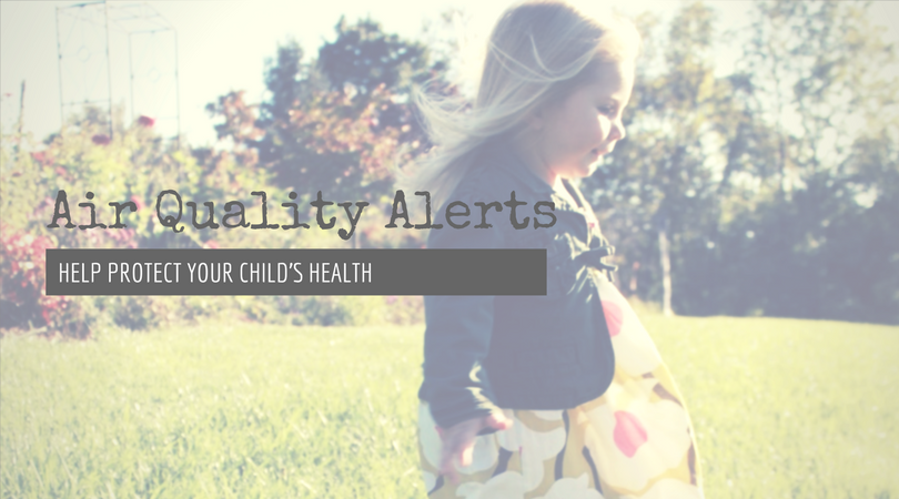 Air Quality Alerts Help Protect Your Child's Health