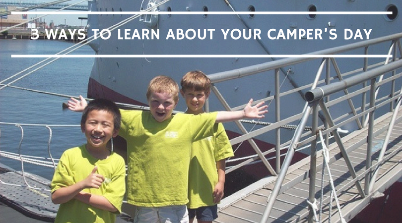 Three Ways to Learn About Your Camper's Day