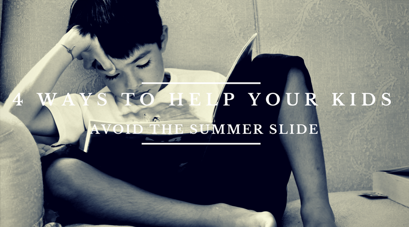 "4 Ways to Help Your Kids Avoid the ""Summer Slide"""