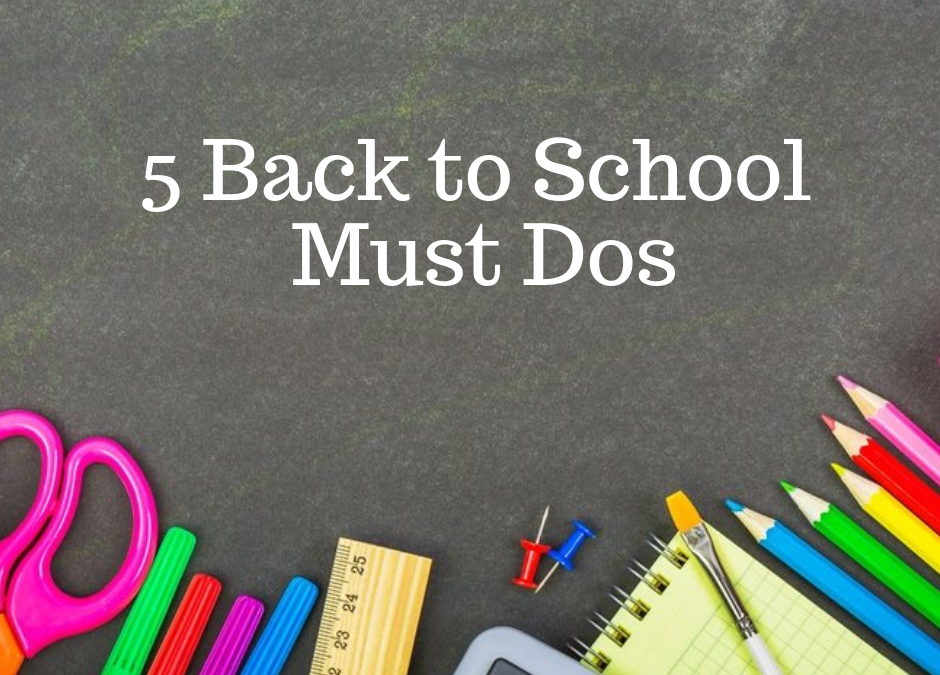Five Back-to-School Must-Dos
