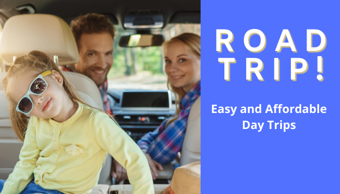 Road Trip! Easy and Affordable Day Trips