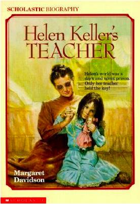 Helen Keller's Teacher by Margaret Davidson