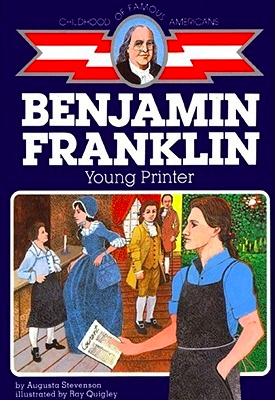 Ben Franklin: Young Printer by Augusta Stevenson