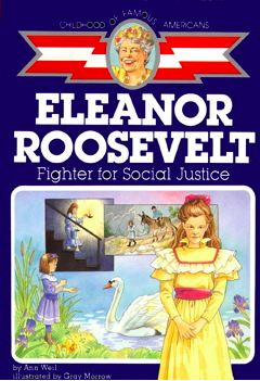 Eleanor Roosevelt: Fighter for Social Justice by Anne Weil